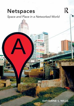 Netspaces: Space and Place in a Networked World, 1st Edition (Hardback) book cover