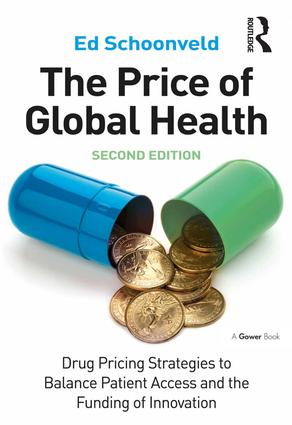 The Price of Global Health: Drug Pricing Strategies to Balance Patient Access and the Funding of Innovation, 2nd Edition (Hardback) book cover