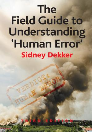 The Field Guide to Understanding 'Human Error': 3rd Edition (Hardback) book cover