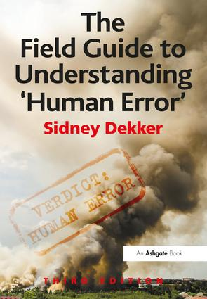 The Field Guide to Understanding 'Human Error': 3rd Edition (Paperback) book cover