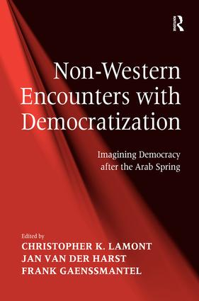 Non-Western Encounters with Democratization: Imagining Democracy after the Arab Spring, 1st Edition (Hardback) book cover