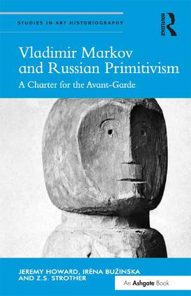 Vladimir Markov and Russian Primitivism: A Charter for the Avant-Garde book cover