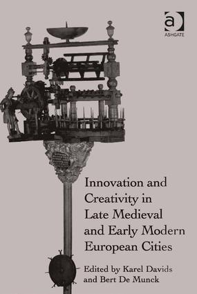Innovation and Creativity in Late Medieval and Early Modern European Cities: 1st Edition (Hardback) book cover