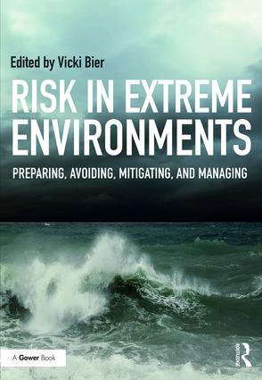 Risk in Extreme Environments: Preparing, Avoiding, Mitigating, and Managing (Hardback) book cover