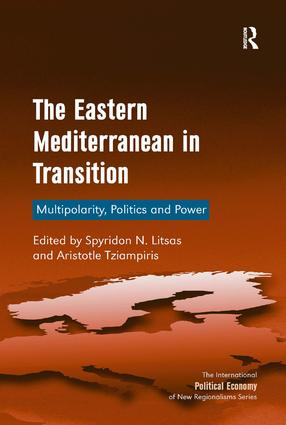 The Eastern Mediterranean in Transition: Multipolarity, Politics and Power, 1st Edition (Hardback) book cover