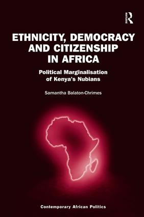 Ethnicity, Democracy and Citizenship in Africa (Hardback) book cover