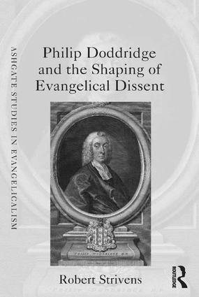 Philip Doddridge and the Shaping of Evangelical Dissent: 1st Edition (Hardback) book cover