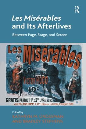 Les Misérables and Its Afterlives: Between Page, Stage, and Screen, 1st Edition (Hardback) book cover