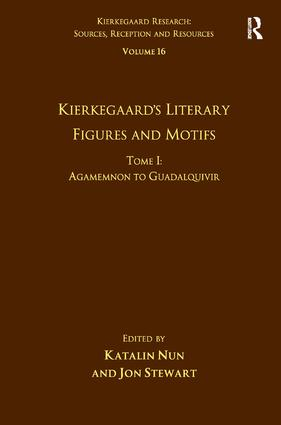 Volume 16, Tome I: Kierkegaard's Literary Figures and Motifs: Agamemnon to Guadalquivir, 1st Edition (Hardback) book cover