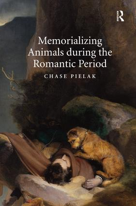 Memorializing Animals during the Romantic Period: 1st Edition (Hardback) book cover
