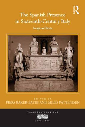 The Spanish Presence in Sixteenth-Century Italy