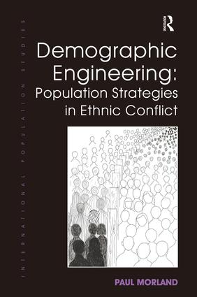 Demographic Engineering: Population Strategies in Ethnic Conflict: 1st Edition (Hardback) book cover
