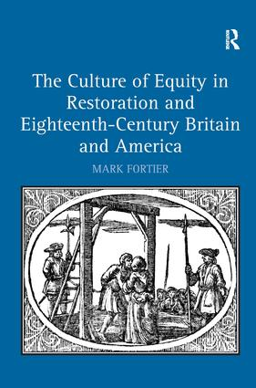 The Culture of Equity in Restoration and Eighteenth-Century Britain and America: 1st Edition (Hardback) book cover