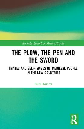 The Plow, the Pen and the Sword: Images and Self-Images of Medieval People in the Low Countries, 1st Edition (Hardback) book cover