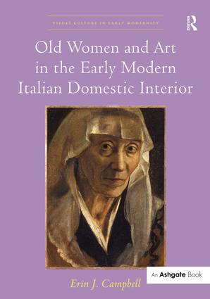 Old Women and Art in the Early Modern Italian Domestic Interior book cover