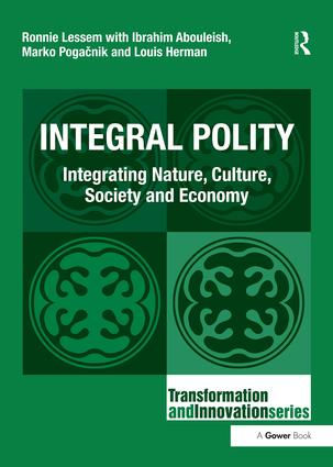 Integral Polity: Integrating Nature, Culture, Society and Economy, 1st Edition (Hardback) book cover