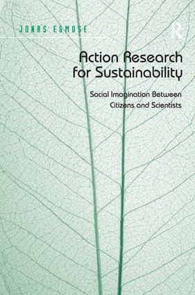 Action Research for Sustainability: Social Imagination Between Citizens and Scientists, 1st Edition (Hardback) book cover