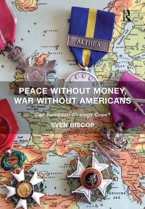 Peace Without Money, War Without Americans: Can European Strategy Cope? (Hardback) book cover