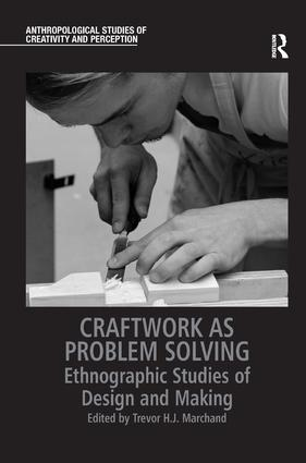 Craftwork as Problem Solving: Ethnographic Studies of Design and Making book cover