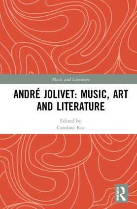André Jolivet: Music, Art and Literature: 1st Edition (Hardback) book cover