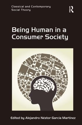 Being Human in a Consumer Society: 1st Edition (Hardback) book cover