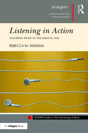 Listening in Action: Teaching Music in the Digital Age (Hardback) book cover