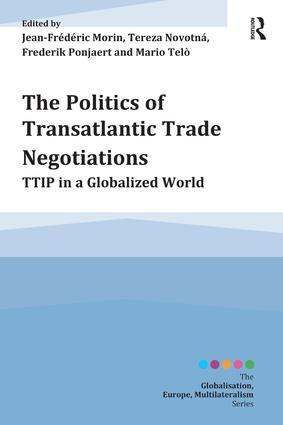 The Politics of Transatlantic Trade Negotiations: TTIP in a Globalized World (Paperback) book cover
