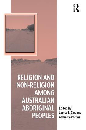 Religion and Non-Religion among Australian Aboriginal Peoples (Hardback) book cover