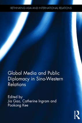 Global Media and Public Diplomacy in Sino-Western Relations book cover