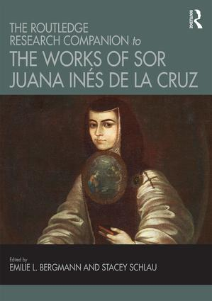 The Routledge Research Companion to the Works of Sor Juana Inéz de la Cruz book cover