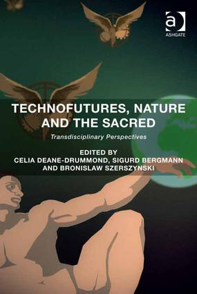 Technofutures, Nature and the Sacred: Transdisciplinary Perspectives (Hardback) book cover