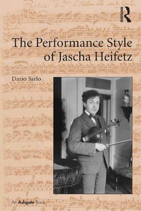 The Performance Style of Jascha Heifetz: 1st Edition (Hardback) book cover