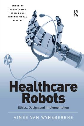 Healthcare Robots: Ethics, Design and Implementation (Hardback) book cover