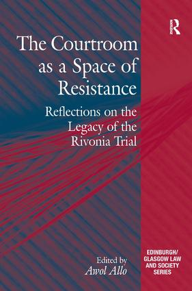 The Courtroom as a Space of Resistance: Reflections on the Legacy of the Rivonia Trial (Hardback) book cover