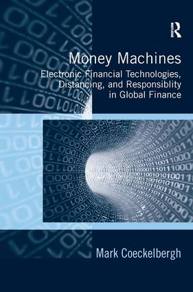 Money Machines: Electronic Financial Technologies, Distancing, and Responsibility in Global Finance, 1st Edition (Hardback) book cover