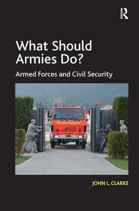 What Should Armies Do?: Armed Forces and Civil Security, 1st Edition (Hardback) book cover