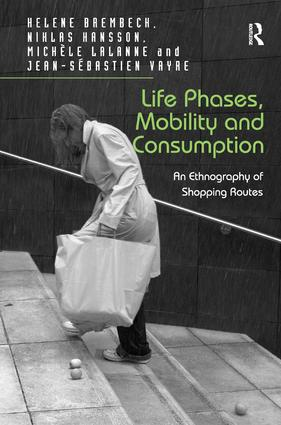Life Phases, Mobility and Consumption: An Ethnography of Shopping Routes (Hardback) book cover