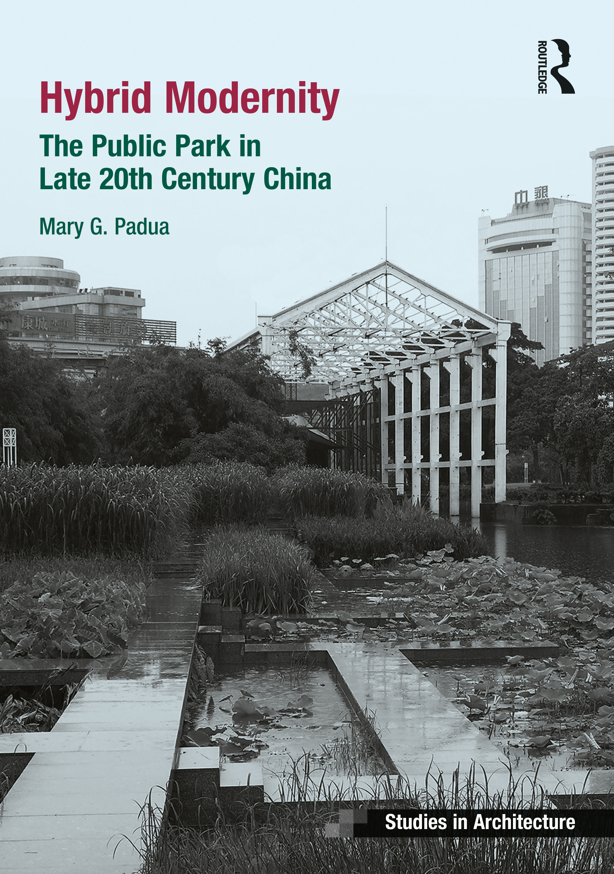Hybrid Modernity: The Public Park in Late 20th Century China book cover