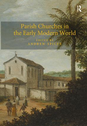 Parish Churches in the Early Modern World: 1st Edition (Hardback) book cover