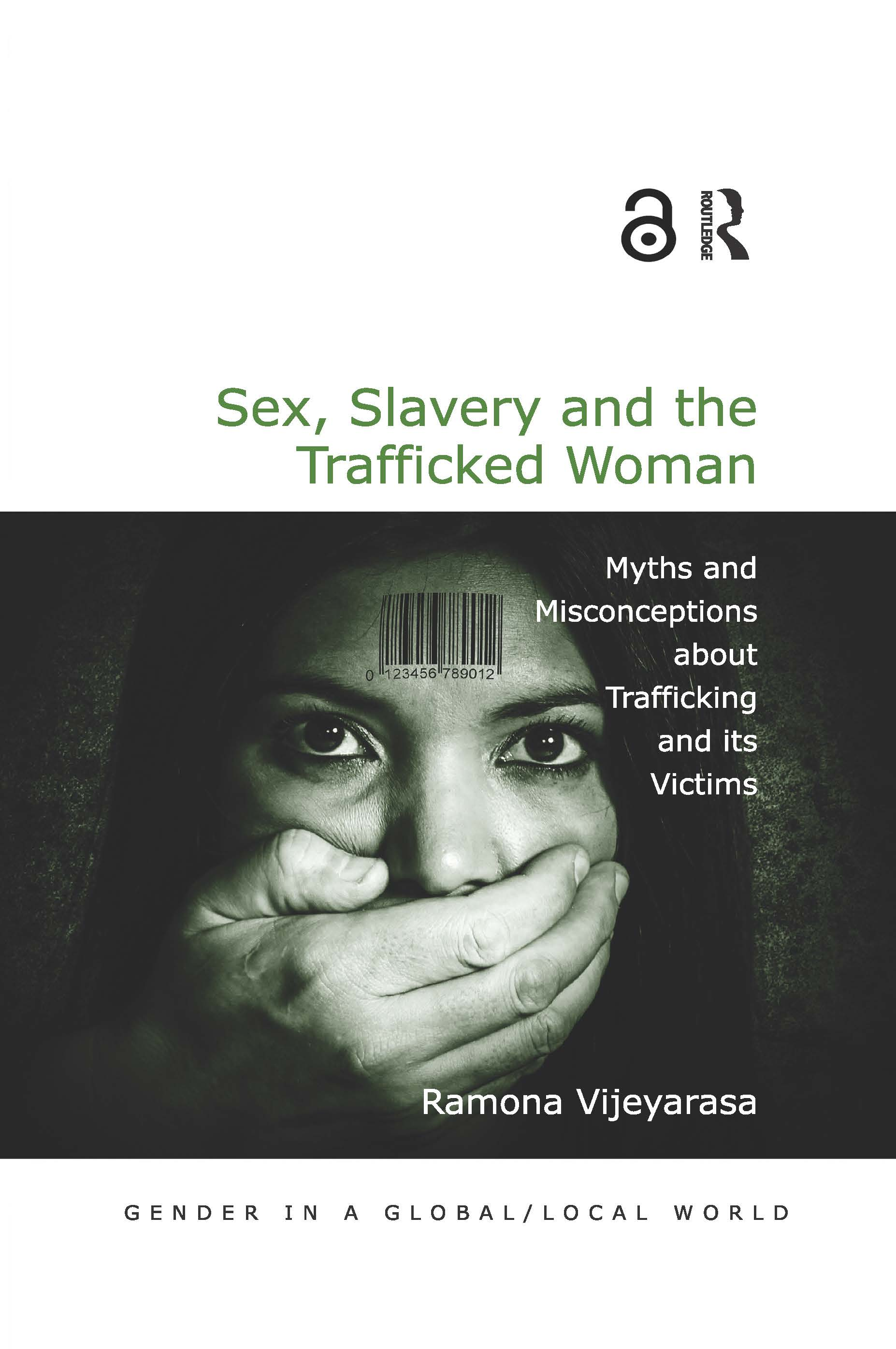 Sex, Slavery and the Trafficked Woman: Myths and Misconceptions about Trafficking and its Victims (Hardback) book cover