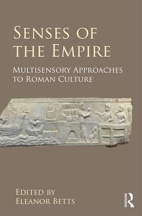 Senses of the Empire: Multisensory Approaches to Roman Culture book cover
