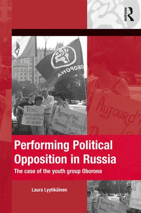 Performing Political Opposition in Russia: The Case of the Youth Group Oborona book cover