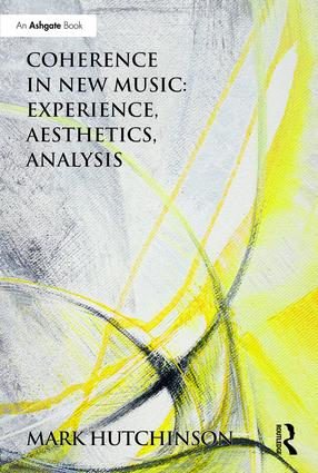 Coherence in New Music: Experience, Aesthetics, Analysis: 1st Edition (Hardback) book cover
