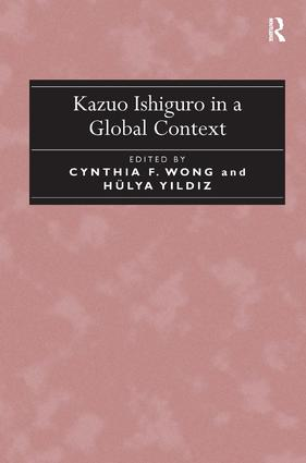 Kazuo Ishiguro in a Global Context: 1st Edition (Hardback) book cover
