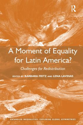 A Moment of Equality for Latin America?: Challenges for Redistribution, 1st Edition (Hardback) book cover