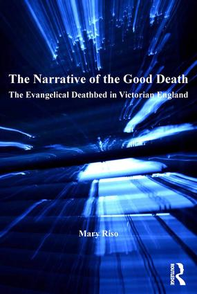 The Narrative of the Good Death: The Evangelical Deathbed in Victorian England (Hardback) book cover