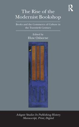 The Rise of the Modernist Bookshop: Books and the Commerce of Culture in the Twentieth Century, 1st Edition (Hardback) book cover