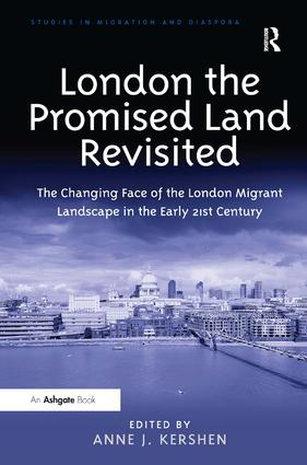 London the Promised Land Revisited: The Changing Face of the London Migrant Landscape in the Early 21st Century book cover