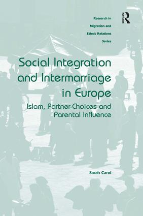 Social Integration and Intermarriage in Europe: Islam, Partner-Choices and Parental Influence, 1st Edition (Hardback) book cover