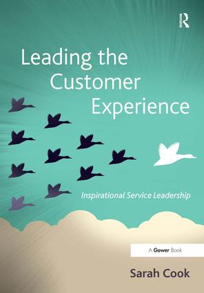 Leading the Customer Experience: Inspirational Service Leadership, 1st Edition (Hardback) book cover